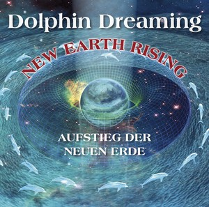 Dolphin Dreaming New Earth Rising German CD